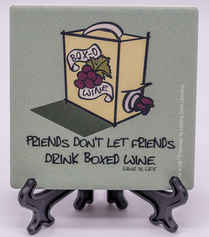 Wine Is Life Friends Don't Let Friends Drink Boxed Wine Stone Drink Coaster
