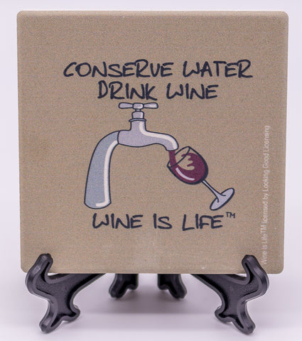 Wine Is Life Conserve Water, Drink Wine Stone Drink Coaster