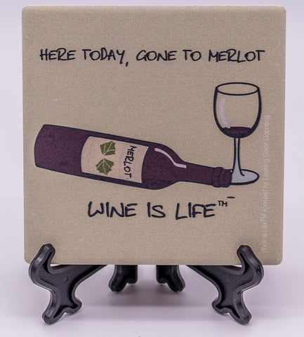 Wine Is Life Here Today Gone To Merlot Stone Drink Coaster