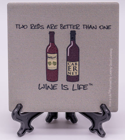 Wine Is Life Two Reds Are Better Than One Stone Drink Coaster