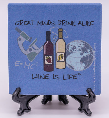 Wine Is Life Great Minds Drink Alike Stone Drink Coaster