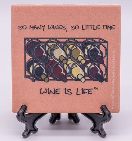 Wine Is Life So Many Wines, So Little Time Stone Drink Coaster