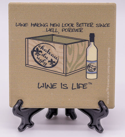 Wine Is Life Wine: Making Men Look Better Since...Well Forever Stone Drink Coaster