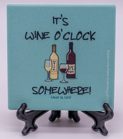 Wine Is Life It's Wine O'Clock Somewhere Stone Drink Coaster