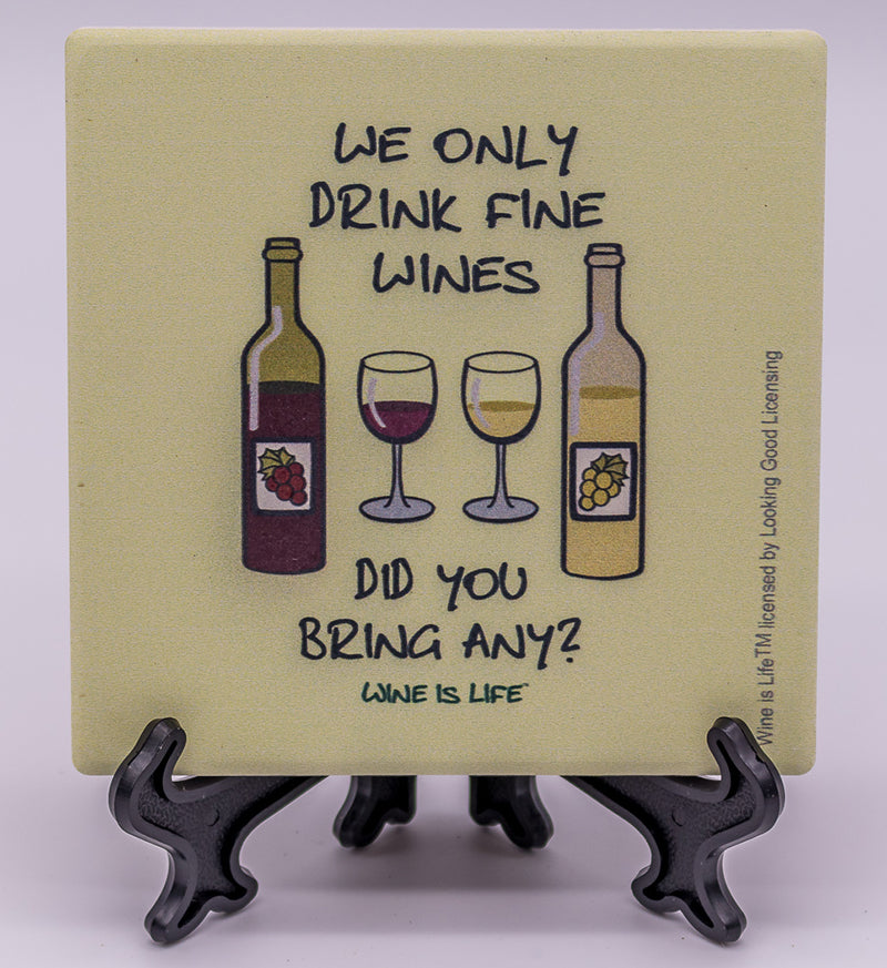 Wine Is Life We Only Drink Fine Wines Did You Bring Any Stone Drink Doggy Style Gifts