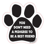 You Don't Need A Pedigree To Be A Best Friend Dog Paw Quote Magnet