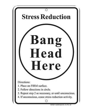 Bang Head Here Embossed Sign