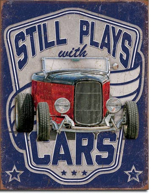 Still Plays with Cars Tin Sign