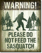 Don't Feed the Sasquatch Tin Sign