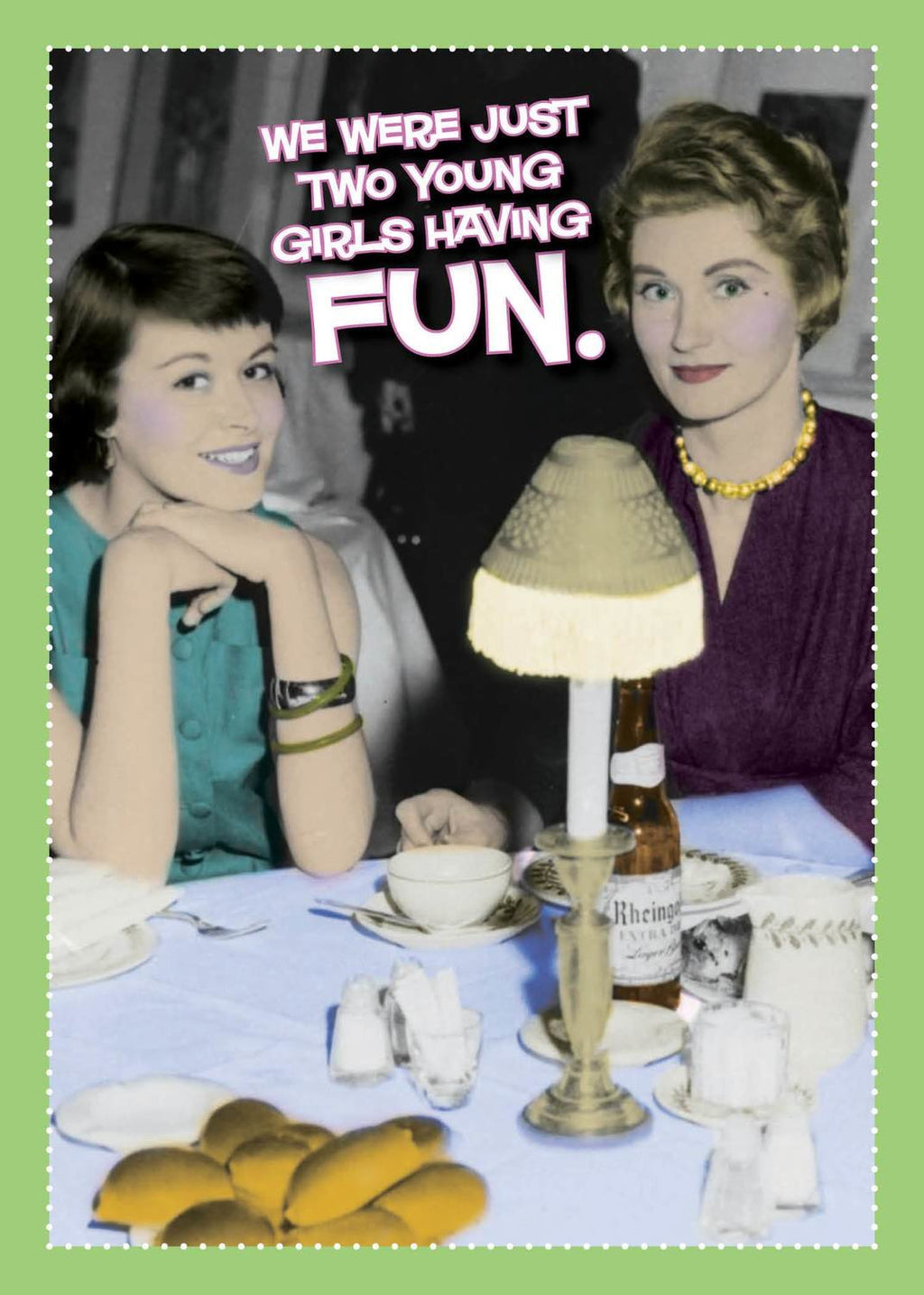 We Were Just Two Young Girls - Birthday Card