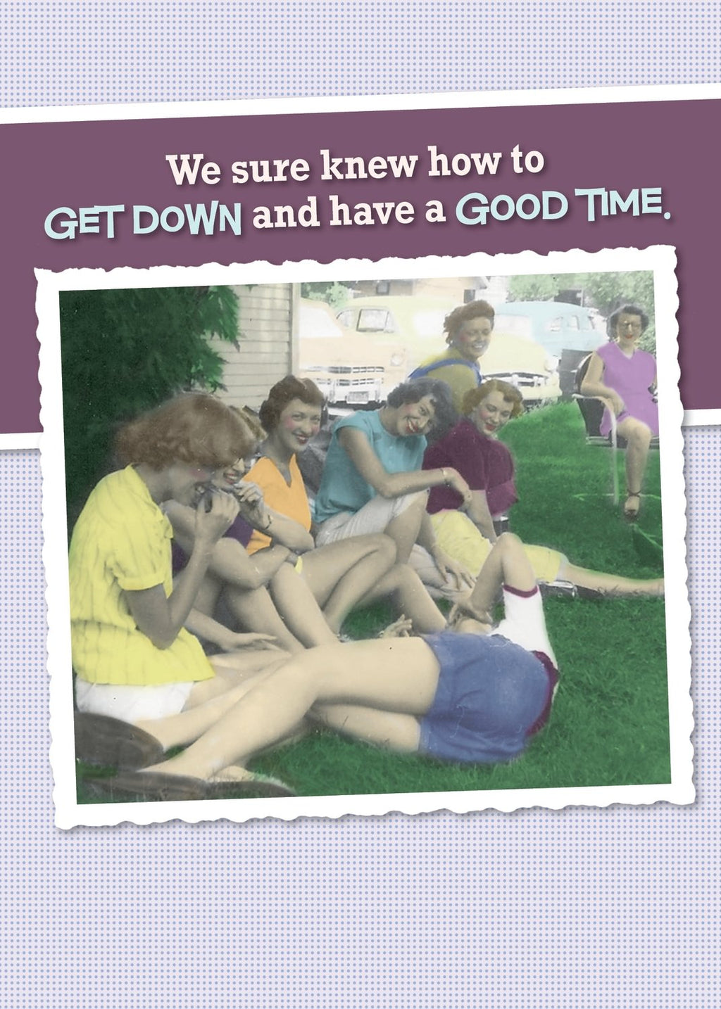 We Knew How to Get Down - Birthday Card