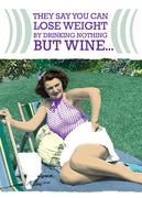 They Say You Can Lose Weight... Wine - Birthday Card