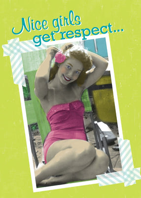 Nice Girls Get Respect - Birthday Card