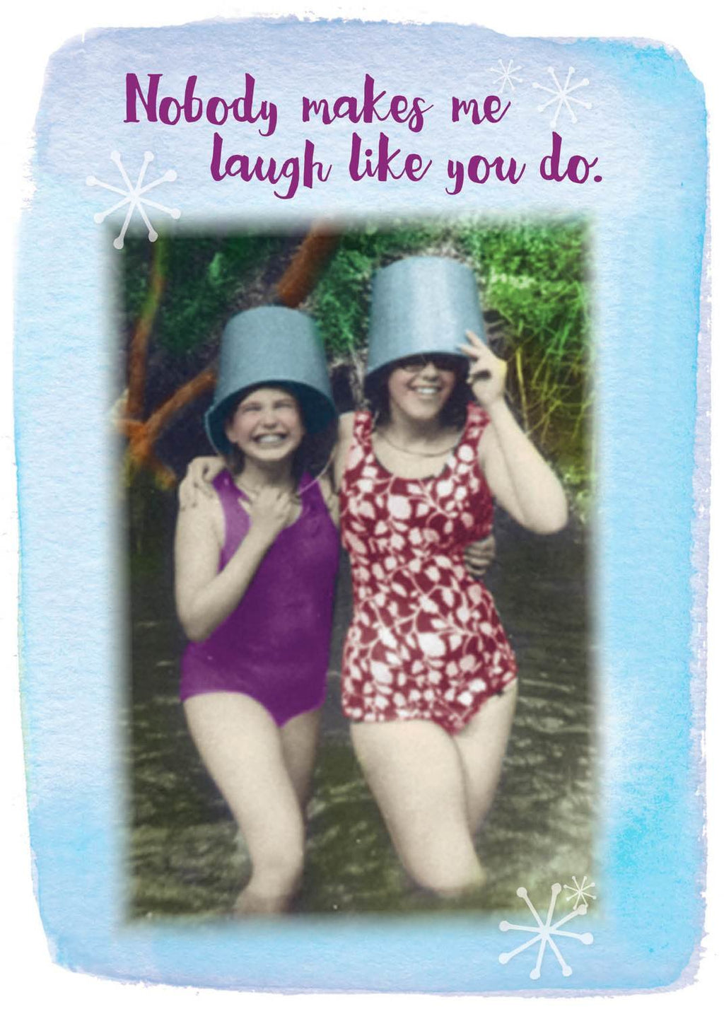 Nobody Makes Me Laugh Like You Do - Birthday card
