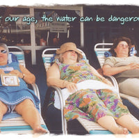 The Water Can Be Dangerous - Birthday Card