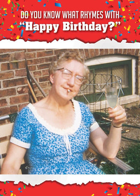 Know What Rhymes With Happy Birthday - Birthday Card