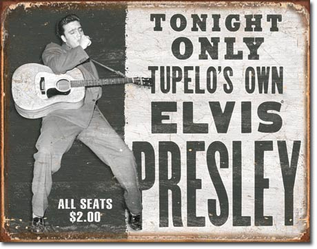 Elvis - Tupelo's Own Tin Sign