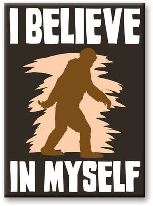 Bigfoot Believe in Myself Magnet