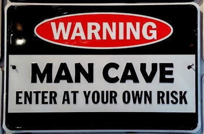 Man Cave Warning Embossed Sign