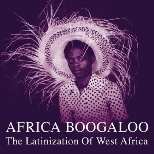 Africa Boogaloo: Latinization of West Africa / Var