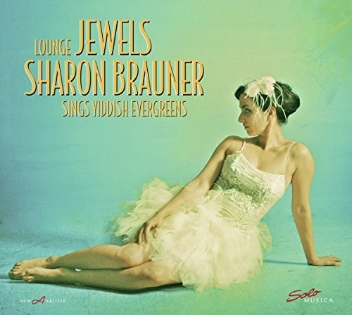 Lounge Jewels: Sharon Brauner Sings Yiddish