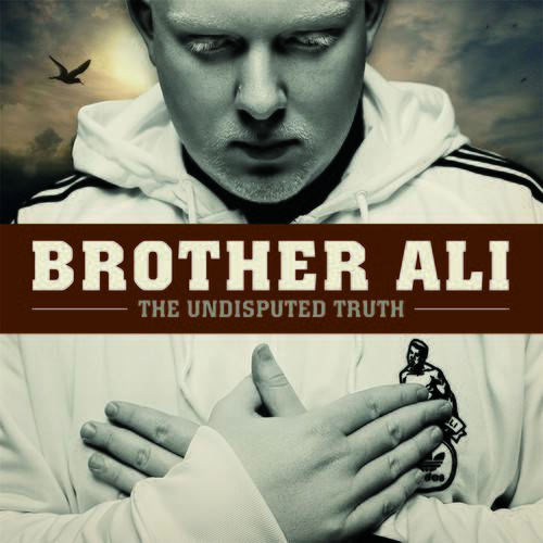 Undisputed Truth (10 Year Anniversary Edition):Brother Ali