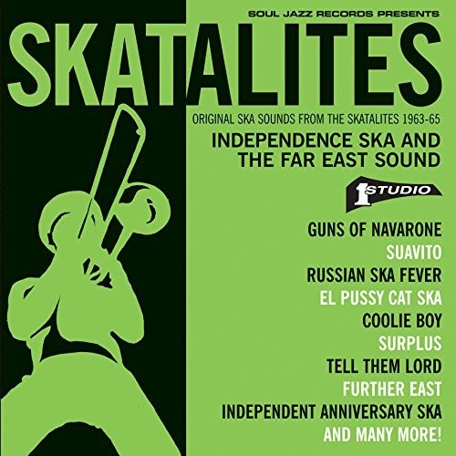 Skatalites: Independence Ska & the Far East Sound