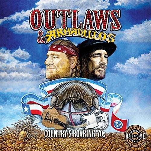 Outlaws & Armadillos: Country's Roaring 70s / Var:Outlaws & Armadillos: Country's Roaring 70s / Var