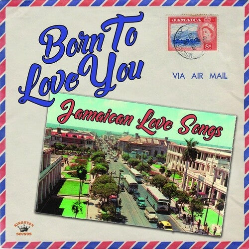 Born to Love You: Jamaican Love Songs / Various