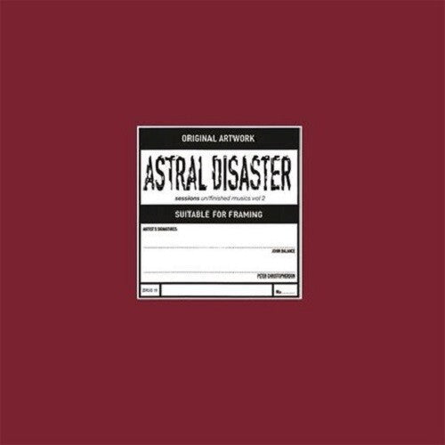 Astral Disaster Sessions Un/Finished Musics Vol. 2