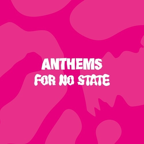 Anthems For No State / Various