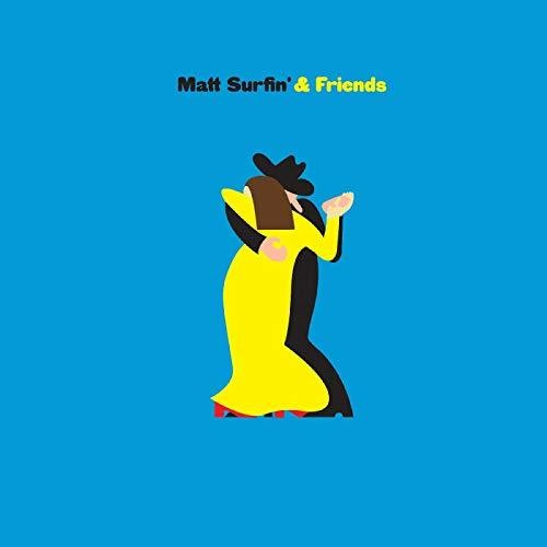 Matt Surfin' And Friends