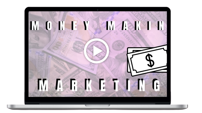 Money Makin' Marketing Course