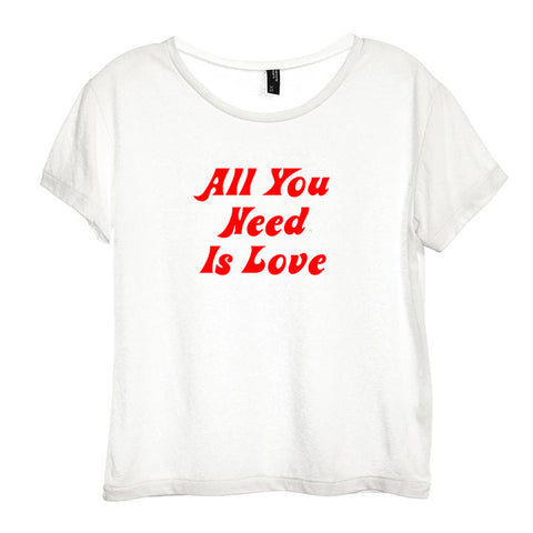 ALL YOU NEED IS LOVE [DISTRESSED WOMEN'S 'BABY TEE']