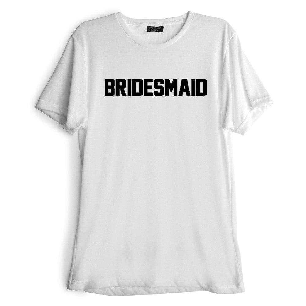 BRIDESMAID [TEE]
