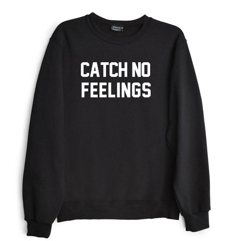 CATCH NO FEELINGS
