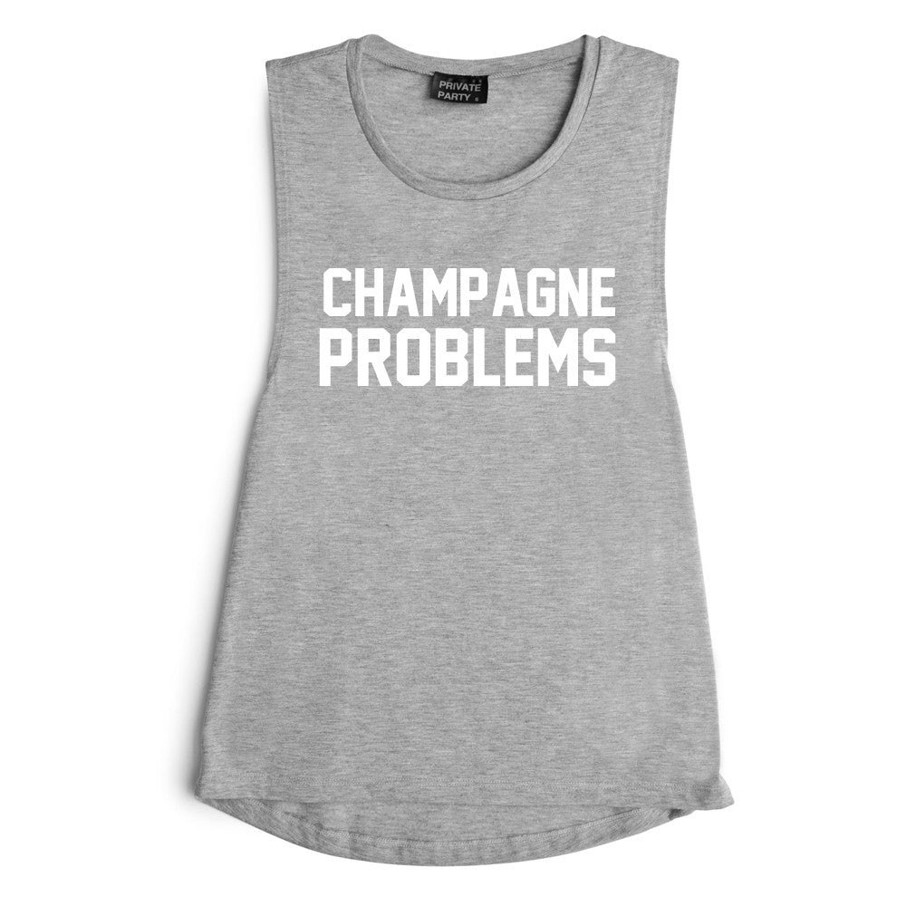 CHAMPAGNE PROBLEMS [MUSCLE TANK]