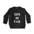 CUTE AS F*CK [TODDLER SWEATSHIRT]