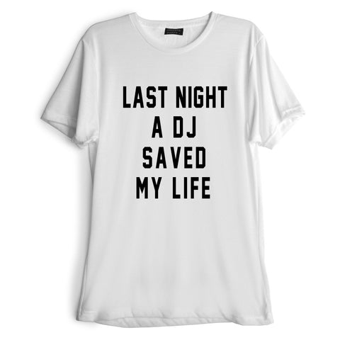 LAST NIGHT A DJ SAVED MY LIFE [TEE]