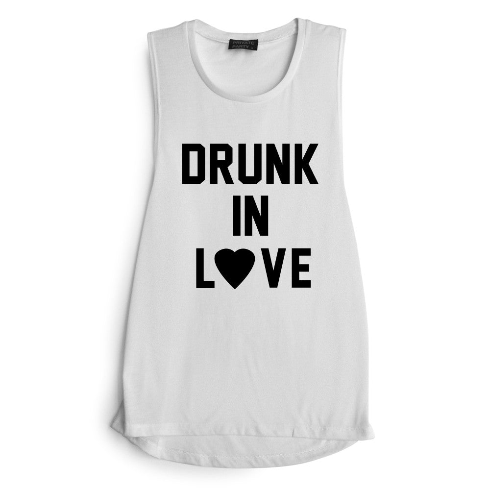 DRUNK IN LOVE [MUSCLE TANK]
