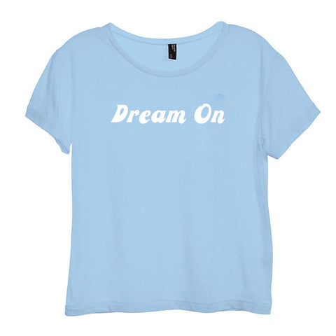 DREAM ON [DISTRESSED WOMEN'S 'BABY TEE']