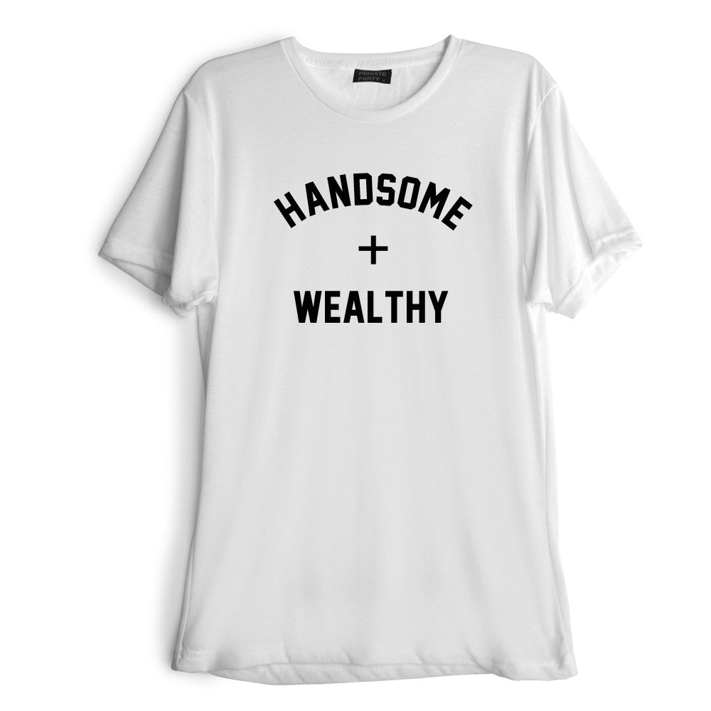 HANDSOME + WEALTHY [TEE]