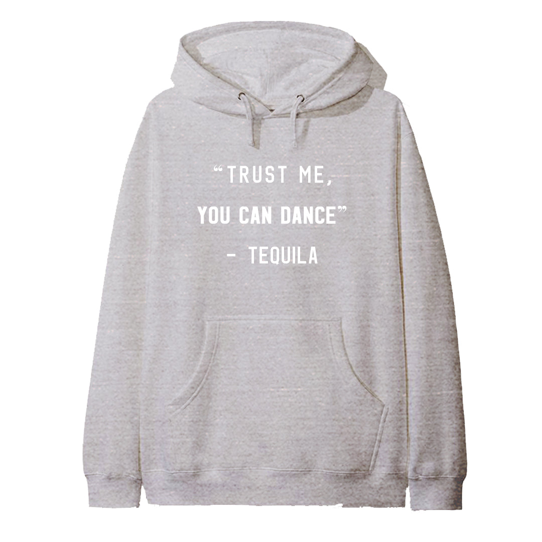 """TRUST ME YOU CAN DANCE"" - TEQUILA [HOODIE]"