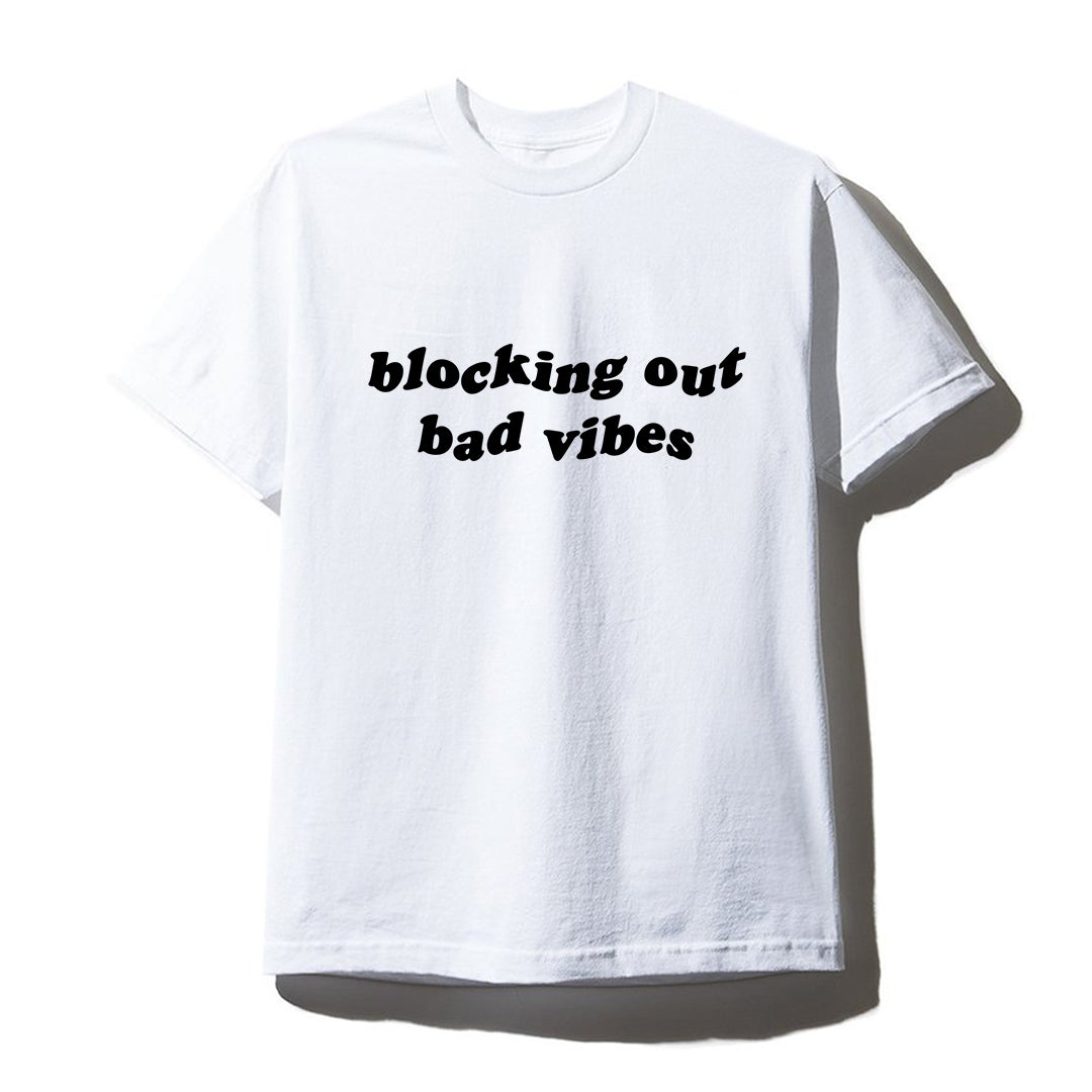 BLOCKING OUT BAD VIBES [UNISEX TEE]