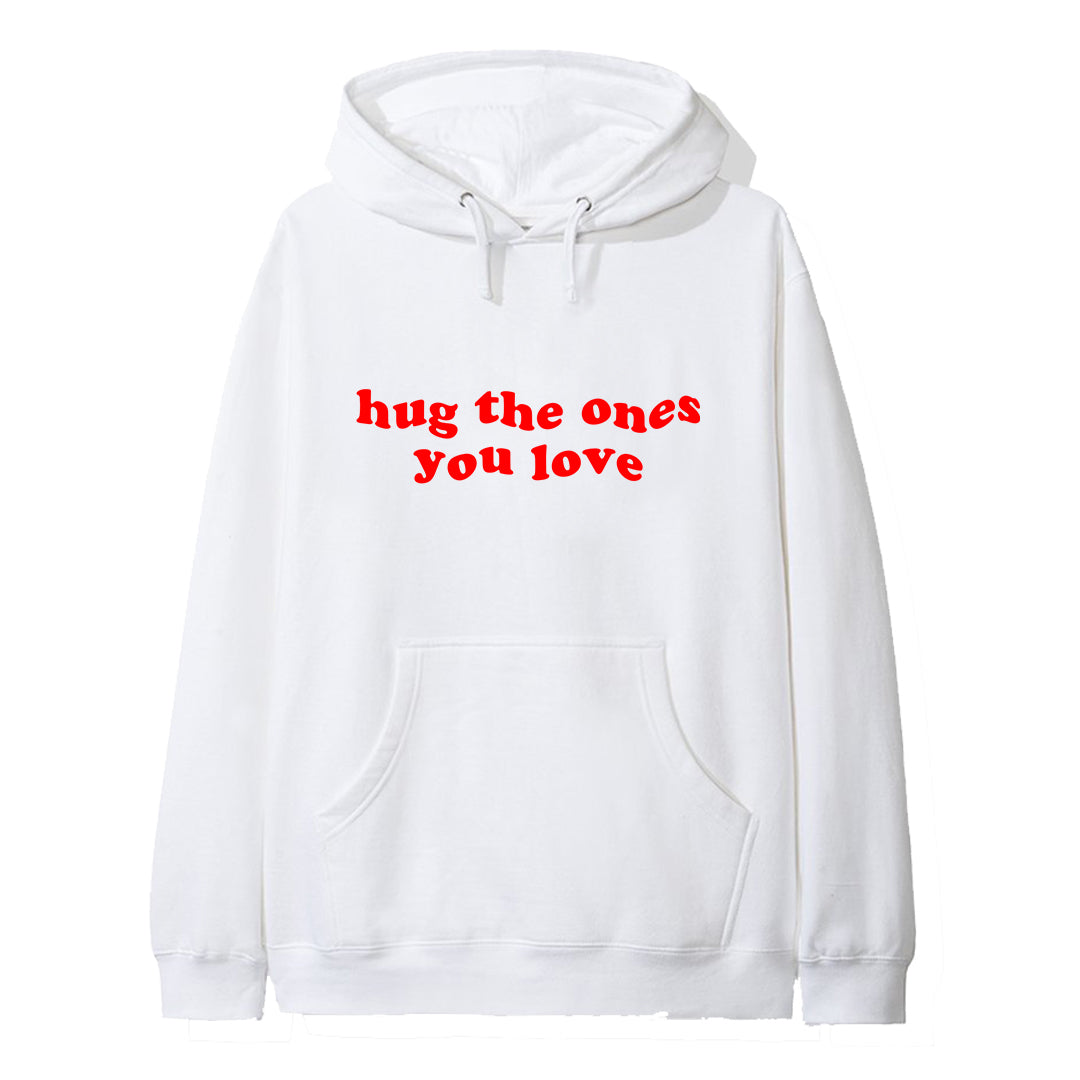 HUG THE ONES YOU LOVE [HOODIE]
