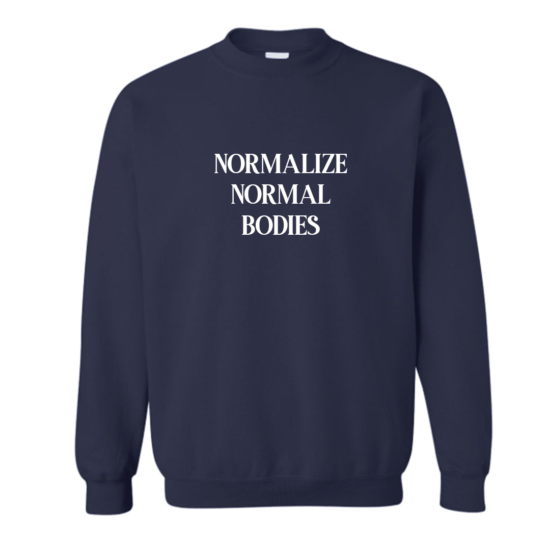 NORMALIZE NORMAL BODIES [UNISEX CREWNECK SWEATSHIRT]