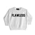FLAWLESS [TODDLER SWEATSHIRT]
