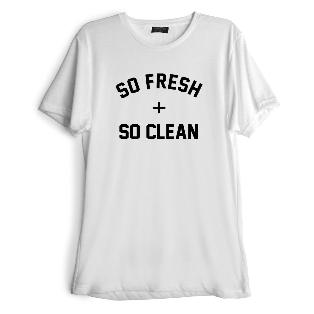 SO FRESH + SO CLEAN [TEE]