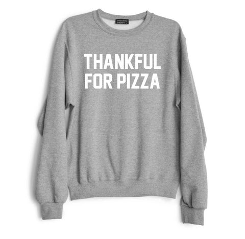 THANKFUL FOR PIZZA
