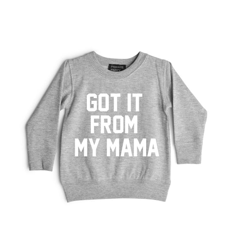 GOT IT FROM MY MOMMA [TODDLER SWEATSHIRT]